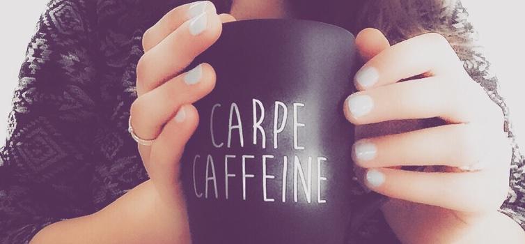 Carpe caffeine